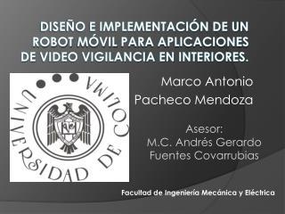 Diseño e implementación de un Robot  Móvil  para aplicaciones  de  Video vigilancia en  Interiores.