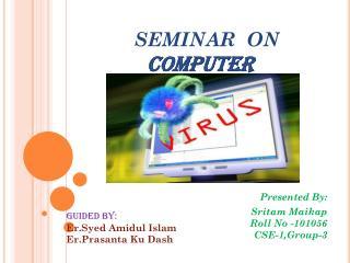 SEMINAR  ON COMPUTER VIRUSES
