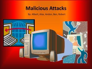 Malicious Attacks