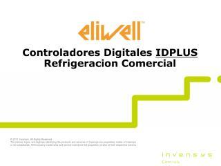 Controladores Digitales IDPLUS  Refrigeracion Comercial