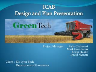 Project Manager:      Rajiv Chalasani                 Mark Goesmann  Kevin Staake  David Nyman Client :  Dr. Lynn B