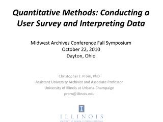 Quantitative Methods: Conducting a User Survey and Interpreting Data Midwest Archives Conference Fall Symposium October