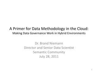 A Primer for Data Methodology in the Cloud:  Making Data Governance Work in Hybrid Environments