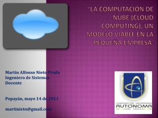 �La computaci�n de  nube ( cloud computing ), un modelo viable en la peque�a empresa �