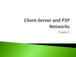 Client-Server and P2P Networks