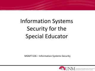 Information Systems Security for the Special Educator