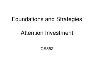 Foundations and Strategies Attention Investment