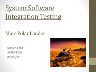 System Software  Integration Testing Mars Polar Lander