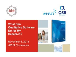 What Can Qualitative Software  D o for My Research? November 5, 2013 APHA Conference