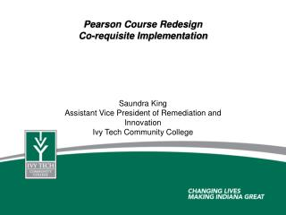 Pearson Course Redesign Co-requisite Implementation Saundra King Assistant Vice President of Remediation and Innovation