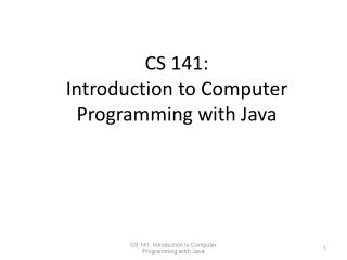 CS 141: Introduction to Computer Programming with Java