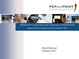 PEPperMAP ®  Substitution Scan  of Epitope GVPEQEDSVLFR against Mouse  Monoclonal Antibody  7B10