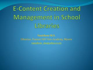 E-Content Creation and Management in School Libraries