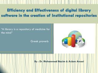 Efficiency and Effectiveness of digital library software in the creation of Institutional repositories