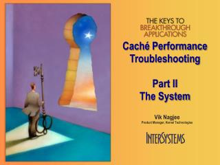 Caché Performance  Troubleshooting Part II The System