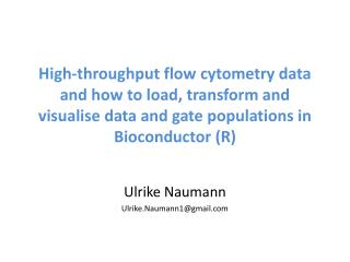 High-throughput flow  cytometry data and how to load, transform and visualise data and gate  populations in  Bioconduct