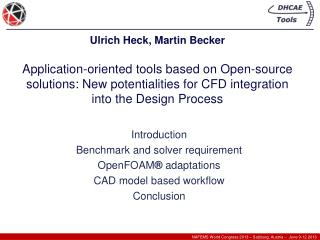 Ulrich Heck, Martin Becker  Application-oriented tools based on Open-source solutions: New potentialities for CFD integ