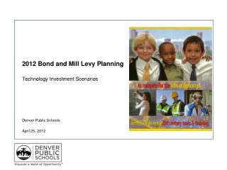 2012 Bond and Mill Levy Planning Technology Investment Scenarios
