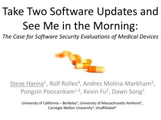Take Two Software Updates and See Me in the Morning:  The Case for Software Security Evaluations of Medical Devices