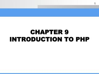 CHAPTER 9 INTRODUCTION TO PHP