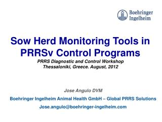 Sow Herd Monitoring Tools in  PRRSv  Control Programs PRRS Diagnostic and Control Workshop Thessaloniki, Greece. August
