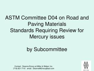 astm committee d04 on road and paving materials standards requiring review for mercury issues  by subcommittee