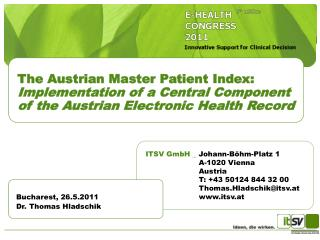 The Austrian Master Patient Index:  Implementation of a Central Component of the Austrian Electronic Health Record