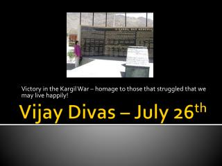 Vijay Divas � July 26 th