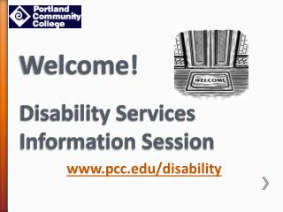 Welcome! Disability Services Information Session