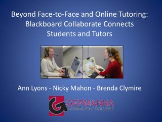 Beyond Face-to-Face and Online Tutoring: Blackboard Collaborate Connects  Students and Tutors