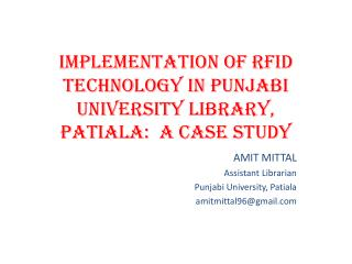 IMPLEMENTATION OF RFID TECHNOLOGY IN PUNJABI UNIVERSITY LIBRARY, PATIALA:  A CASE STUDY