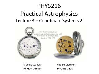 PHYS216  Practical Astrophysics Lecture 3 – Coordinate Systems 2