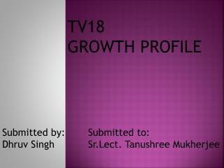 TV18 GROWTH PROFILE