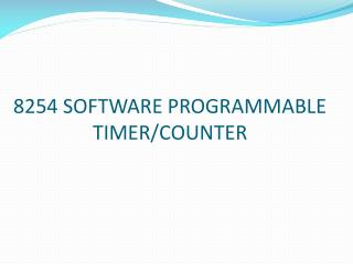 8254 SOFTWARE PROGRAMMABLE TIMER/COUNTER