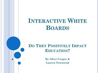 Interactive White Boards Do They Positively Impact Education?