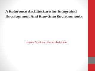 A  R eference Architecture for Integrated Development And Run-time Environments