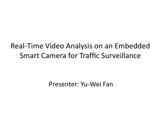 Real-Time Video Analysis on an Embedded Smart Camera for  Traffic  Surveillance