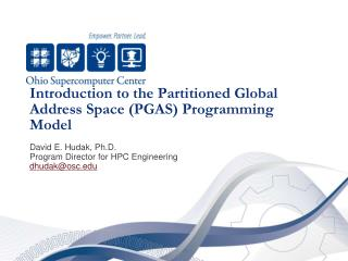 Introduction to the Partitioned Global Address Space (PGAS) Programming Model