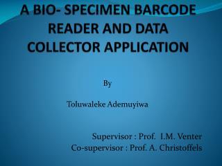 A bio- specimen barcode Reader and DATA collector application