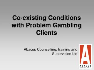co-existing conditions with problem gambling clients