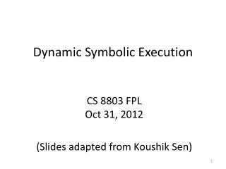 Dynamic Symbolic Execution