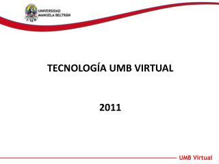 TECNOLOGÍA UMB VIRTUAL 2011