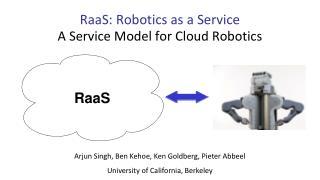 RaaS : Robotics as a Service