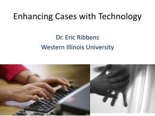Enhancing Cases with Technology