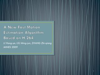A New Fast Motion Estimation Algorithm Based on H.264