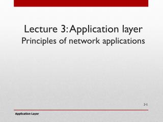 Lecture  3:  Application layer Principles of network applications