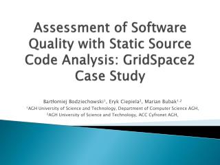 Assessment of Software Quality with Static Source Code Analysis: GridSpace2  Case Study