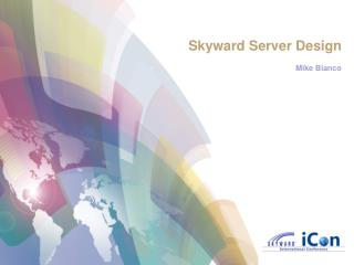 Skyward Server  Design Mike Bianco