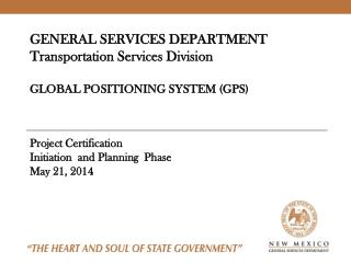 GENERAL SERVICES DEPARTMENT Transportation  Services Division  GLOBAL  POSITIONING SYSTEM (GPS)