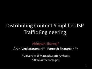 Distributing Content Simplifies  ISP  Traffic  Engineering